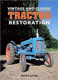 Vintage and Classic Tractor Restoration Hardcover