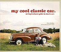 My Cool Classic Car: An Inspirational Guide to Classic Cars Hardcover